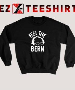 Bernie Sanders Feel The Bern Sweatshirt