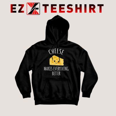 Cheese Makes Everything Better Hoodie 400x400 - EzTeeShirt Ezy Buy Clothing Store