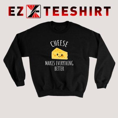 Cheese Makes Everything Better Sweatshirt 400x400 - EzTeeShirt Ezy Buy Clothing Store