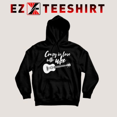 Crazy In Love With Ukulele Hoodie 400x400 - EzTeeShirt Ezy Buy Clothing Store