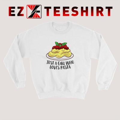 Just a Girl Who Loves Pasta Sweatshirt 400x400 - EzTeeShirt Ezy Buy Clothing Store