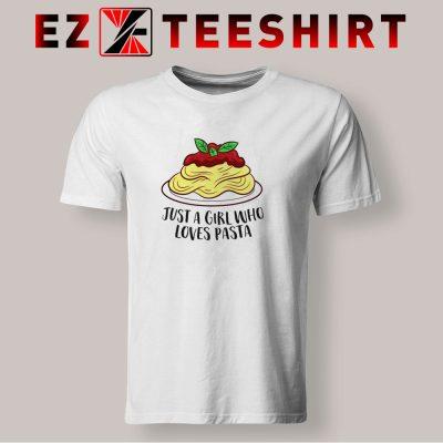 Just a Girl Who Loves Pasta T Shirt 400x400 - EzTeeShirt Ezy Buy Clothing Store