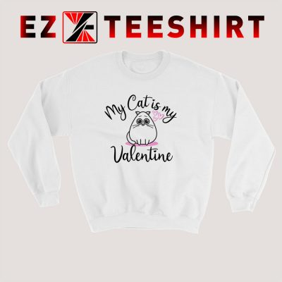 My Cat Is My Valentine Sweatshirt 400x400 - EzTeeShirt Ezy Buy Clothing Store