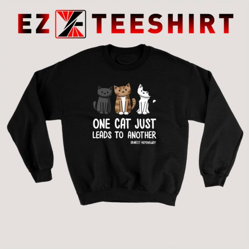 One Cat Just Leads To Another Sweatshirt