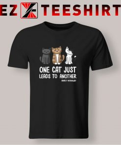 One Cat Just Leads To Another T Shirt