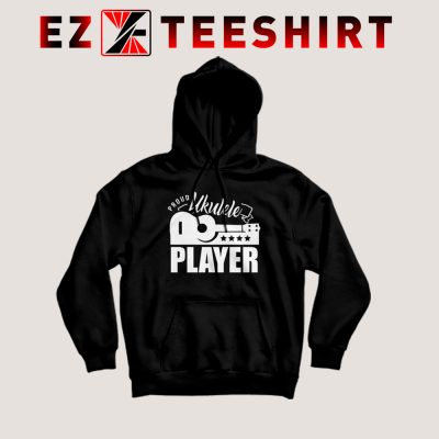 Proud Ukulele Player Hoodie 400x400 - EzTeeShirt Ezy Buy Clothing Store