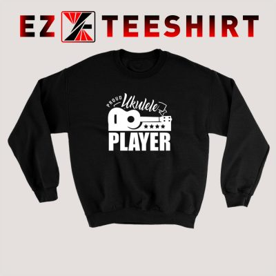 Proud Ukulele Player Sweatshirt 400x400 - EzTeeShirt Ezy Buy Clothing Store