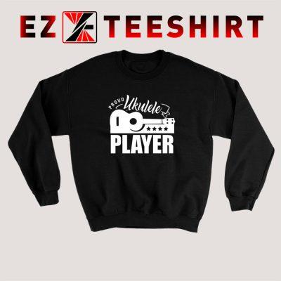 Proud Ukulele Player Sweatshirt 400x400 - EzTeeShirt Ezy Buy Clothing Store
