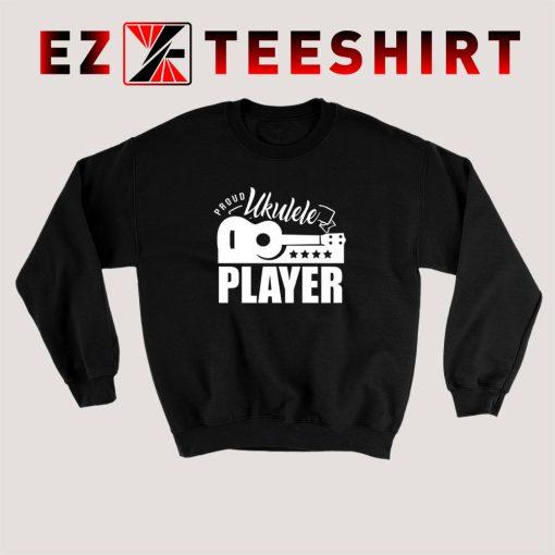 Proud Ukulele Player Sweatshirt