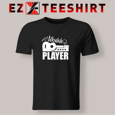 Proud Ukulele Player T Shirt 400x400 - EzTeeShirt Ezy Buy Clothing Store