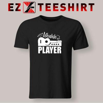 Proud Ukulele Player T Shirt 400x400 - EzTeeShirt Ezy Buy Clothing Store