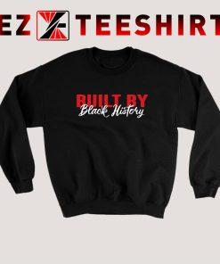 Built By Black History Sweatshirt
