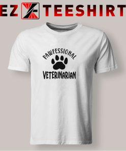 Pawfessional Veterinarian T Shirt