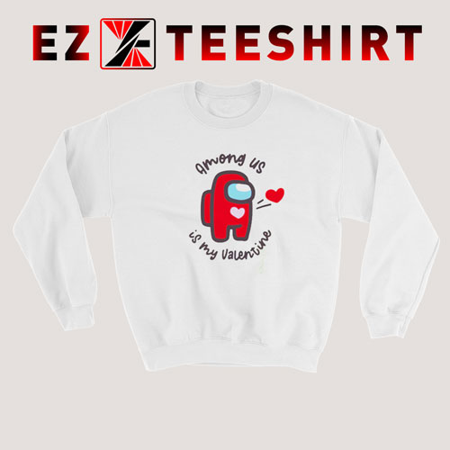 Among Us My Valentine Sweatshirt