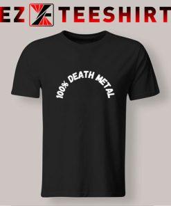 100% Death Metal T Shirt