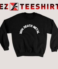 100% Death Metal Sweatshirt