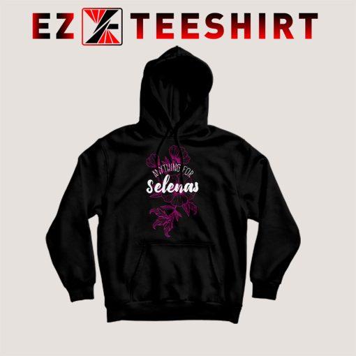 Anything For Selenas Hoodie