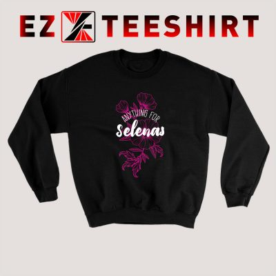 Anything For Selenas Sweatshirt 400x400 - EzTeeShirt Ezy Buy Clothing Store