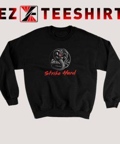 Cobra Kai Strike Hard Sweatshirt