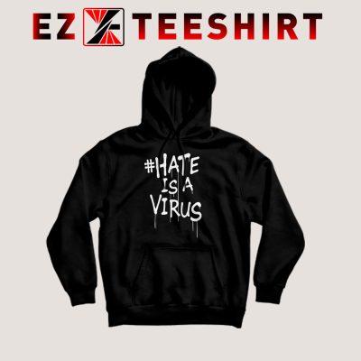 Hate Is A Virus Hoodie 400x400 - EzTeeShirt Ezy Buy Clothing Store