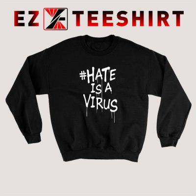 Hate Is A Virus Sweatshirt 400x400 - EzTeeShirt Ezy Buy Clothing Store