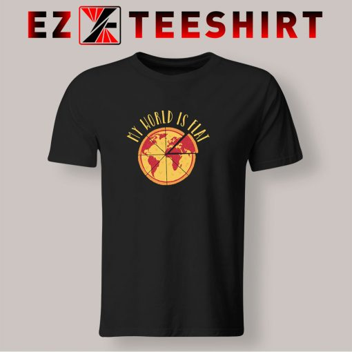 My World Is Flat Pizza T Shirt