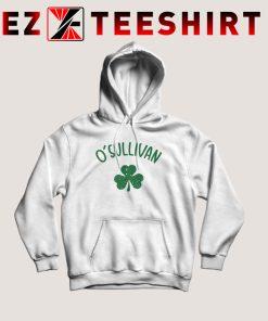 O Sullivan St Patrick Day Hoodie