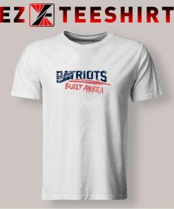 Patriots Built America T Shirt
