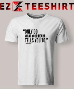 Princess Diana Quote T Shirt