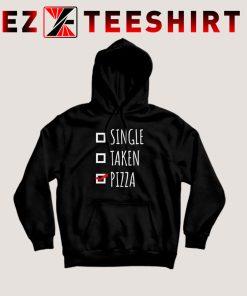 Single Taken Pizza Hoodie