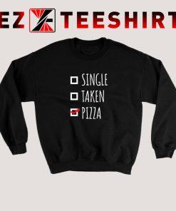 Single Taken Pizza Sweatshirt