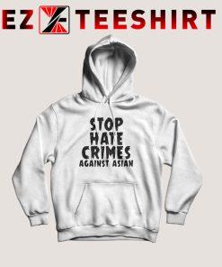 Stop Hate Crimes Against Asian Hoodie