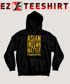 Asian Lives Matter Stop Asian Hate Hoodie