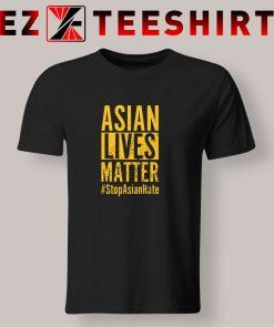 Asian Lives Matter Stop Asian Hate T Shirt