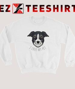 I Love My Pet Dog Sweatshirt