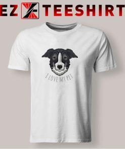 I Love My Pet Dog T Shirt