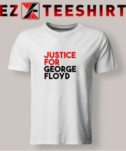 Justice For George Floyd Quote T Shirt