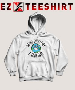 Make Every Day Earth Day Hoodie