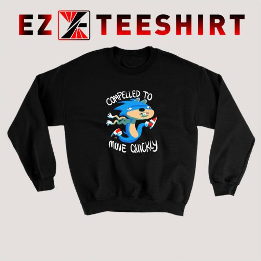 Sonic Compelled To Move Quickly Sweatshirt
