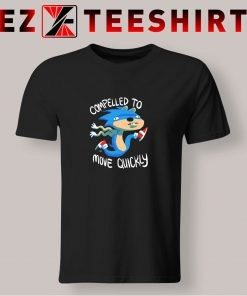 Sonic Compelled To Move Quickly T Shirt