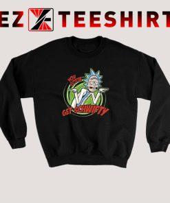 You Gotta Get Schwifty Sweatshirt