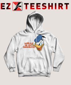 Donald Duck Karma Is My Favorite Hoodie