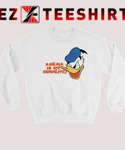 Donald Duck Karma Is My Favorite Sweatshirt