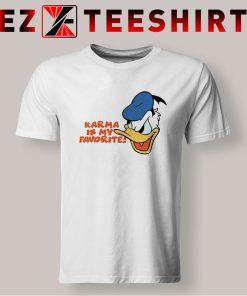 Donald Duck Karma Is My Favorite T Shirt