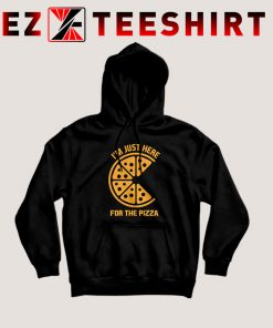 Just Here For The Pizza Hoodie