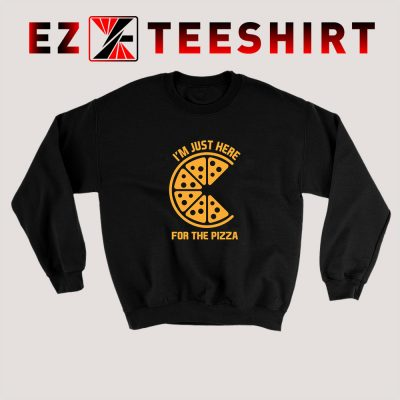 Just Here For The Pizza Sweatshirt 400x400 - EzTeeShirt Ezy Buy Clothing Store