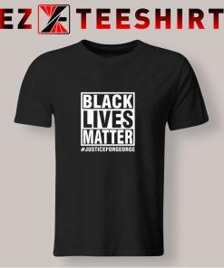 Black Lives Matter Justice For George Floyd T Shirt