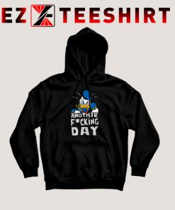 Donald Duck Another Fucking Day Hoodie