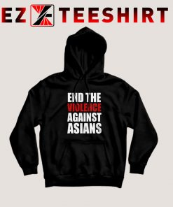 End The Violence Against Asians Hoodie
