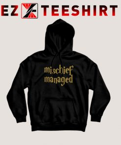 Mischief Managed The Harry Potter Hoodie